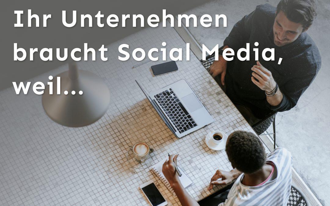 Unternehmen dürfen nicht auf Social Media verzichten, weil..